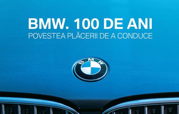 """Carte românească de colecție: """"BMW. 100 de ani"""" celebrează centenarul mărcii bavareze - Poza 1"""