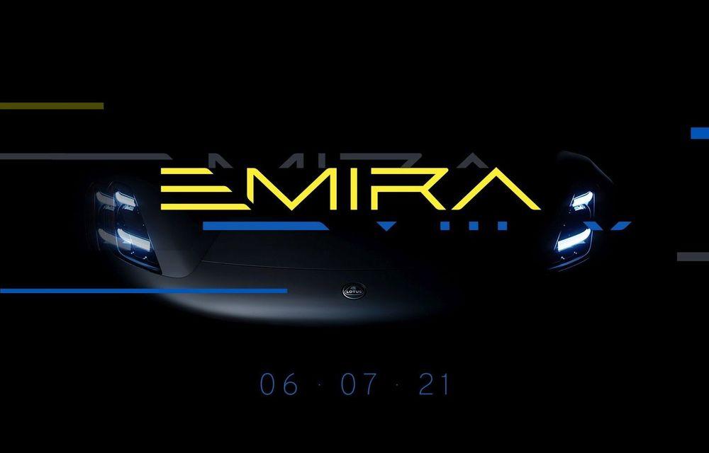 Ultimul Lotus cu motor pe benzină va fi numit Emira: prezentare oficială în 6 iulie - Poza 1